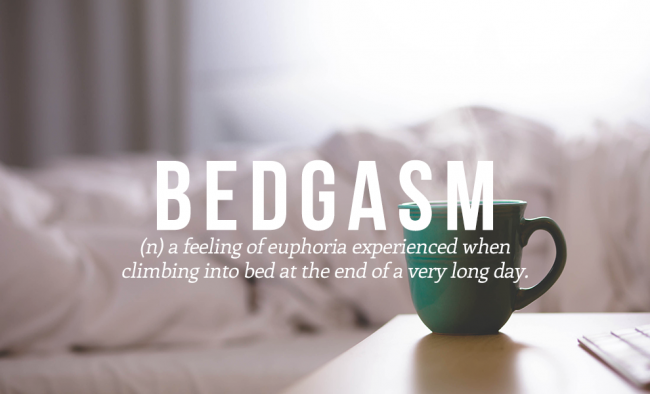 BEDGASM is one of 20 coll and funny words from the urban dictionary.