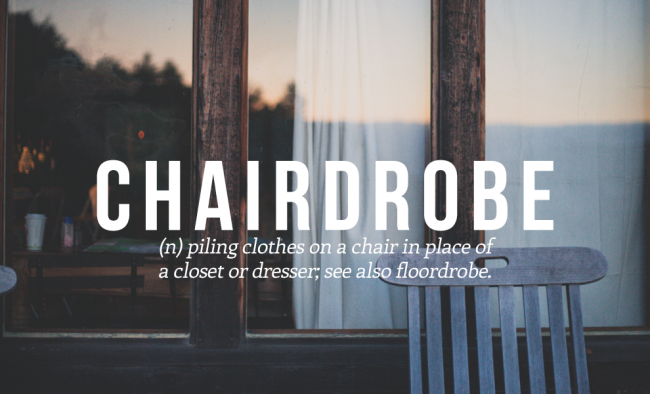 CHAIRDROBE is listed among 20 cool and funny words from the urban dictionary.