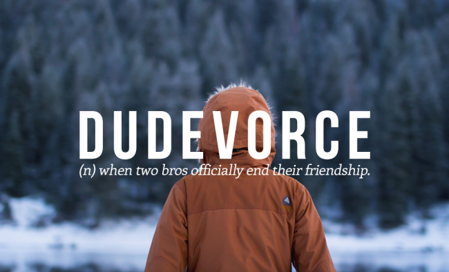 When two men officially end their relationship, we call it DUDEVORCE.